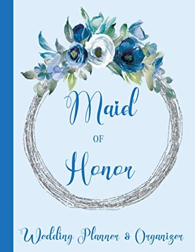 Maid of Honor Wedding Planner & Organizer: Checklist, Worksheets, Budget & more | Maid of Honor Gifts | Blue Floral