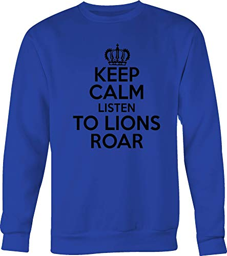 Keep Calm and Listen to Lions Roar Majestic Big Cat Animal Lover Tshirt Small Royal Blue