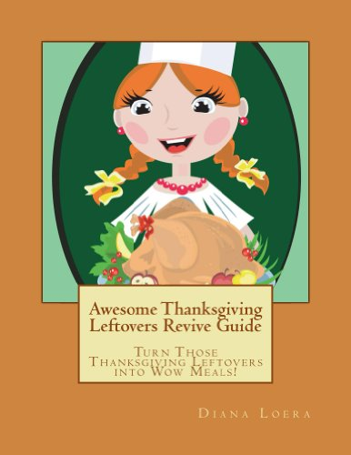 Awesome Thanksgiving Leftovers Revive Guide by Diana Loera
