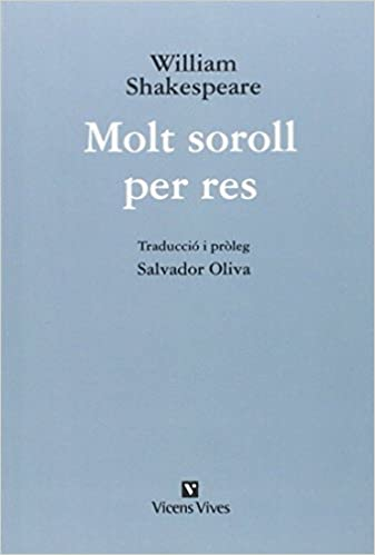 Molt Soroll Per Res Ed. Rustica Obres William Shakespeare: Amazon.es: Shakespeare, William, Oliva Llinas, Salvador: Libros