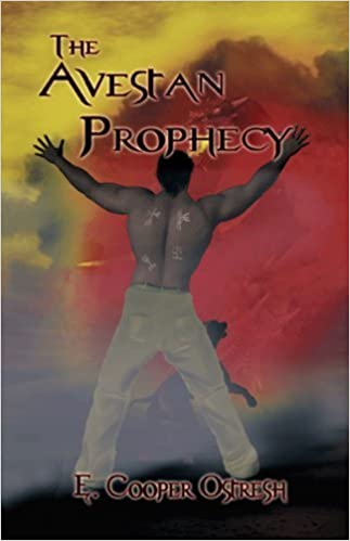 The Avestan Prophecy by E. Cooper Ostresh (2009-08-06)