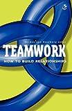 Teamwork: How to Build Relationships, Gordon Jones and Rosemary Jones, 1859996914