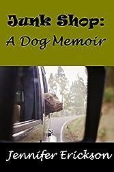 Junk Shop: A Dog Memoir