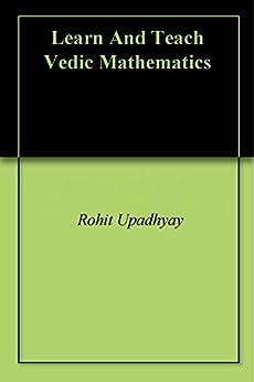 Amazon.com: Learn And Teach Vedic Mathematics eBook: Rohit