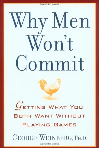 Why Men Won't Commit: Getting What You Both Want Without Playing Games ebook