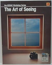 The Art of Seeing (Kodak Workshop Series)