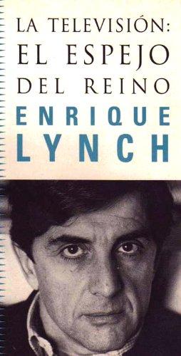 el-espejo-del-reino-ensayo-sobre-la-television-spanish-edition