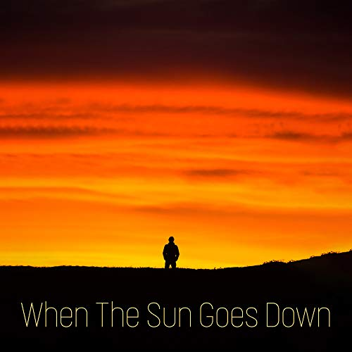 When The Sun Goes Down - Choose the Best Chillout Music for Evening Relaxation (The Best Chill Out Music)