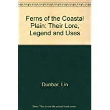 Ferns of the Coastal Plain: Their Lore, Legends, and Uses