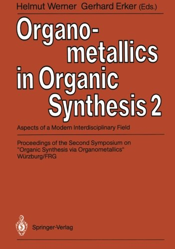 Organometallics in Organic Synthesis 2: Aspects of a Modern Interdisciplinary Field