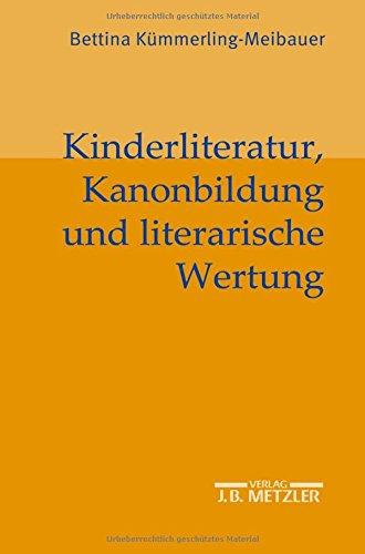 kinderliteratur-kanonbildung-und-literarische-wertung-german-edition