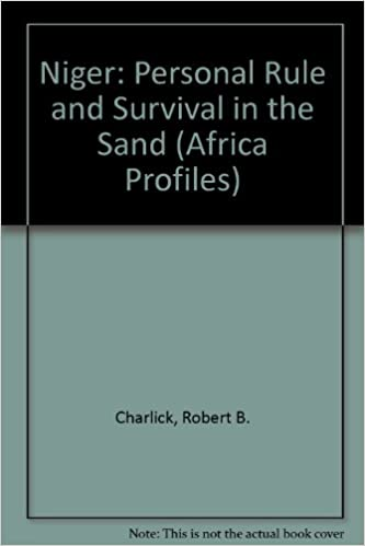 Niger: Personal Rule and Survival in the Sand (Africa Profiles)