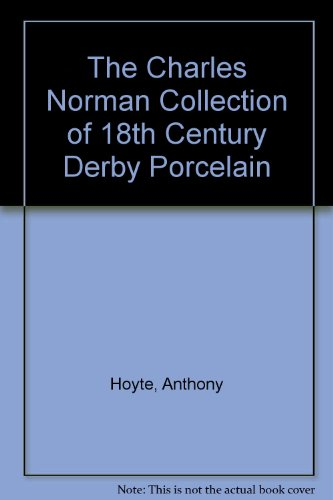 The Charles Norman collection of 18th Century Derby porcelain ()