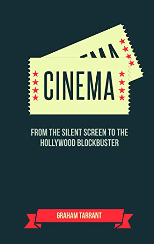 The Joy of Cinema: For Those Who Love the Silver Screen Graham Tarrant