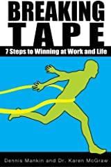 Breaking Tape: 7 Steps to Winning at Work and Life Paperback