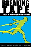 img - for Breaking Tape: 7 Steps to Winning at Work and Life book / textbook / text book