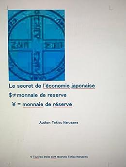 Le Secret De L'économie Japonaise $≠monnaie De Reserve  ¥ = Monnaie De Réserve (French Edition)