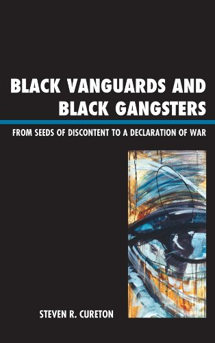 Black Vanguards and Black Gangsters: From Seeds of Discontent to a Declaration of War ()