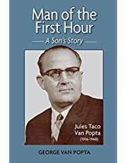 Man of the First Hour: A Son's Story