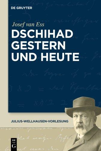 Dschihad gestern und heute (Julius-Wellhausen-Vorlesung) (German Edition)