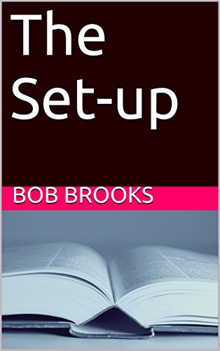 The Set-up - Kindle edition by Bob Brooks  Mystery, Thriller