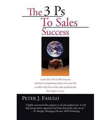 Download [(The 3 PS to Sales Success )] [Author: Peter J Fasulo] [Jul-2006] pdf
