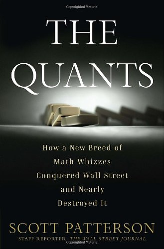 Image of The Quants: How a New Breed of Math Whizzes Conquered Wall Street and Nearly Destroyed It