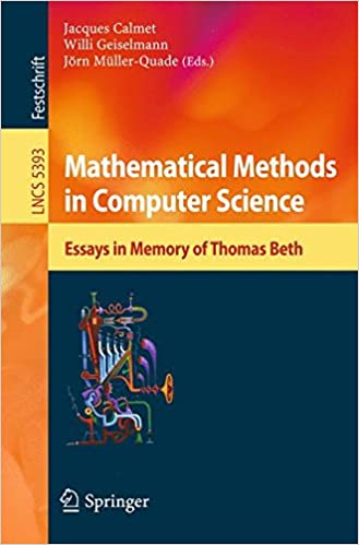 Mathematical Methods In Computer Science Essays In Memory Of Thomas  Mathematical Methods In Computer Science Essays In Memory Of Thomas Beth  Lecture Notes In Computer Science Th Edition