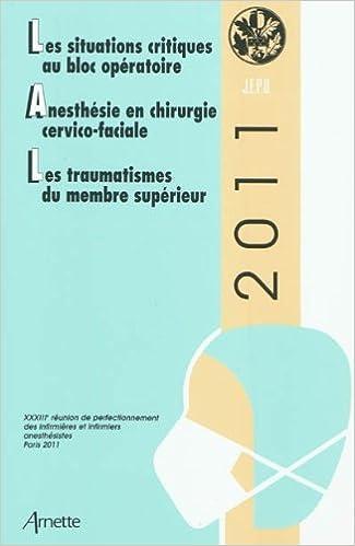 Livres gratuits en ligne Les situations critiques au bloc opératoire, Anesthésie en chirurgie cervico-faciale, Les traumatismes du membre supérieur pdf