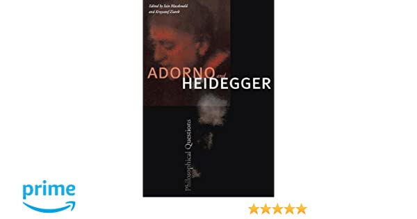 Adorno and heidegger philosophical questions iain macdonald adorno and heidegger philosophical questions iain macdonald krzysztof ziarek 9780804756365 amazon books fandeluxe Gallery