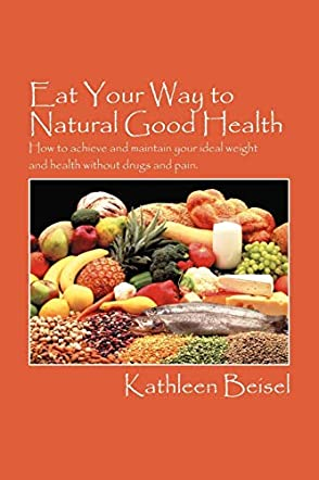 Eat Your Way to Natural Good Health