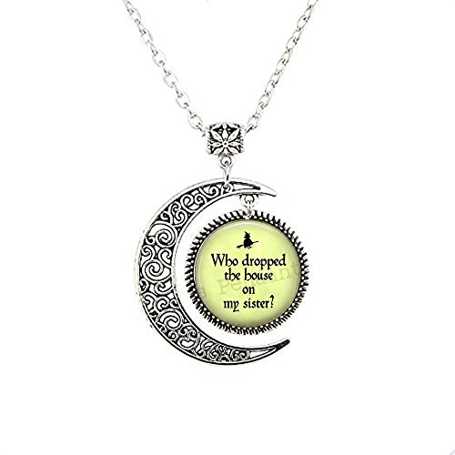 stap Wicked Witch of the West Funny Quote Who dropped the house on my sisterWizard of Oz Jewelry moon Necklace