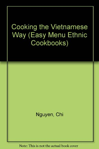 Cooking the Vietnamese Way (Easy Menu Ethnic Cookbooks)