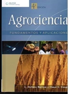 Agrociencia: Fundamentos y Aplicaciones por L. DeVere Burton,Elmer L. Cooper