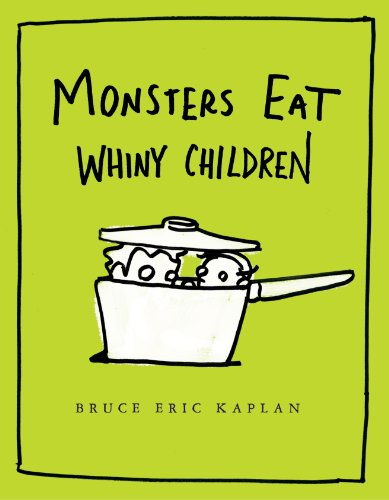 Monsters Eat Whiny Children by [Kaplan, Bruce Eric]