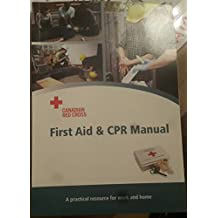 Canadian Red Cross First Aid & CPR Manual: A practical resource for work and home