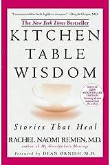 Kitchen Table Wisdom: Stories That Heal by Rachel Naomi Remen (2006-08-30) Paperback