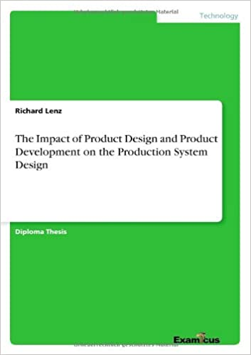 The Impact of Product Design and Product Development on the Production System Design