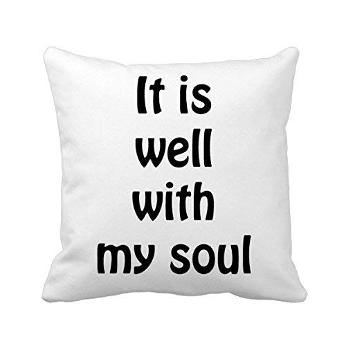 MurielJerome It is Well My Soul Christian Quotes Square Throw Pillowcase Cushion Cover Home Decor Cushion Cover Home Sofa Decor Gift 18 x 18 inches.