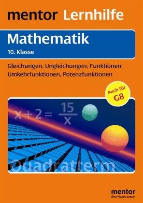 mentor Lernhilfe: Mathematik 10. Klasse: Gleichungen, Ungleichungen, Funktionen