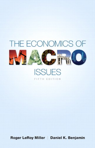 The Economics of Macro Issues (5th Edition) (Pearson Series in Economics)