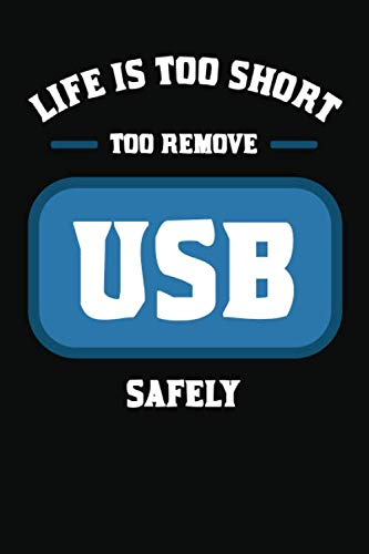 Life is Too Short To Remove USB Safely: College ruled Composition Notebook, Planner, Journal, Diary, Organizer (Lifes Too Short To Safely Remove Usb)