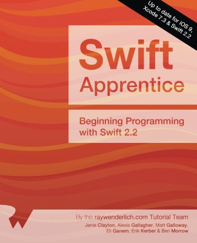 The Swift Apprentice: Updated for Swift 2.2: Beginning Programming with Swift 2.2