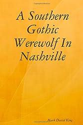A Southern Gothic Werewolf In Nashville