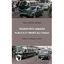 Transports urbains publics et privés au Congo (French Edition)
