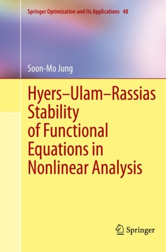 Hyers-Ulam-Rassias Stability of Functional Equations in Nonlinear Analysis (Springer Optimization and Its Applications)