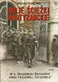 img - for Moje sciezki partyzanckie book / textbook / text book