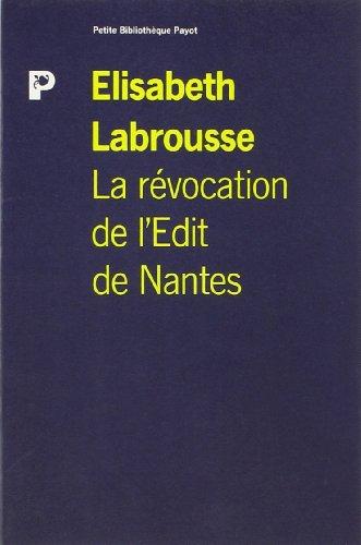 La Révocation de l'édit de Nantes : Une foi, une loi, un roi ?
