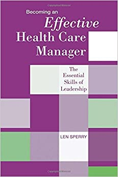 Descargar Torrents Castellano Becoming An Effective Health Care Manager: The Essential Skills Of Leadership Leer PDF