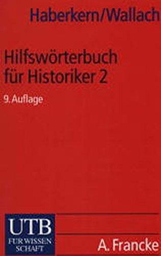 Hilfswörterbuch für Historiker, Mittelalter und Neuzeit / 2. Teil L-Z